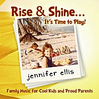 Jennifer Ellis | Rise & Shine... It's Time to Play!
