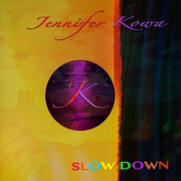 Jennifer Kowa | Slow Down