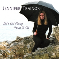 Jennifer Trainor | Let's Get Away From It All