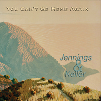 Jennings and Keller | You Can't Go Home Again