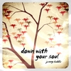 Jenny Biddle: Down With Your Soul