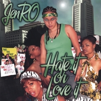 JenRO: Hate it or Love it