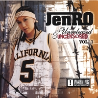 JenRO: Unreleased & Uncensored Vol. 1