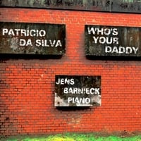 Jens Barnieck | Patrício Da Silva: Who's Your Daddy?
