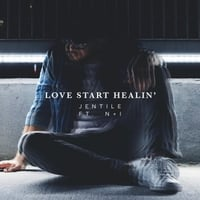 Jentile | Love Start Healin'