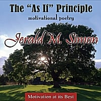 "Jerald M. Simon | The ""As If"" Principle (Motivational Poetry)"