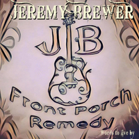 Jeremy Brewer | Front Porch Remedy | CD Baby Music Store