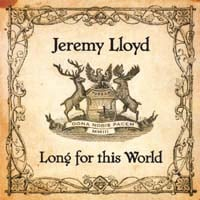 Jeremy Lloyd | Long For This World