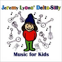 Jeremy Lyons | Delta-Silly Music for Kids