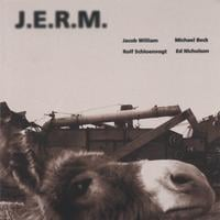 JACOB WILLIAM: J.E.R.M.