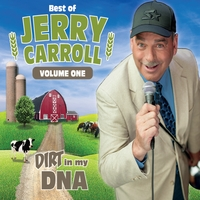 Jerry Carroll | Dirt in my DNA: Best of Jerry Carroll, Vo1. 1