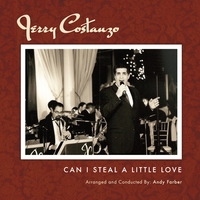 Jerry Costanzo | Can I Steal a Little Love