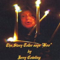 "Jerry Cowling | The Storyteller Says ""Boo"""