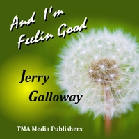 Jerry Galloway | And I'm Feeling Good