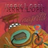 Jerry Lopez: Negrita