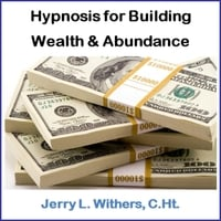 Jerry L. Withers, C.HT. | Hypnosis for Building Wealth & Abundance