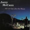 Jerry McCann: All Lit Up Like The Moon
