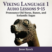 Jesse Byock | Viking Language 1: Audio Lessons 9-15 (Pronounce Old Norse, Runes, And Icelandic Sagas)