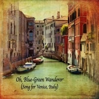 Jesse Giles | Oh, Blue-Green Wanderer (Song for Venice, Italy)