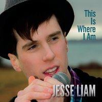 Jesse Liam | This Is Where I Am