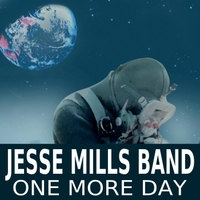 Jesse Mills Band | One More Day