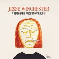 Jesse Winchester | A Reasonable Amount of Trouble
