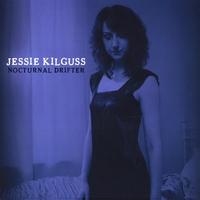 JESSIE KILGUSS: Nocturnal Drifter