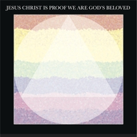 Various Artists | Jesus Christ Is Proof We Are God's Beloved
