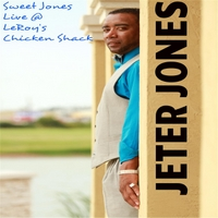 Jeter Jones | Sweet Jones Live@ Leroy's Chicken Shack