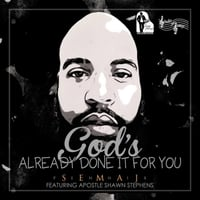 Semaj Pennix | God's Already Done It for You