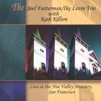 The Joel Futterman/Ike Levin Trio with Kash Killion | Live at the Noe Valley Ministry, San Francisco