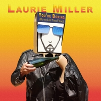 Laurie Miller | You're Boring (Better Lost Than Found)