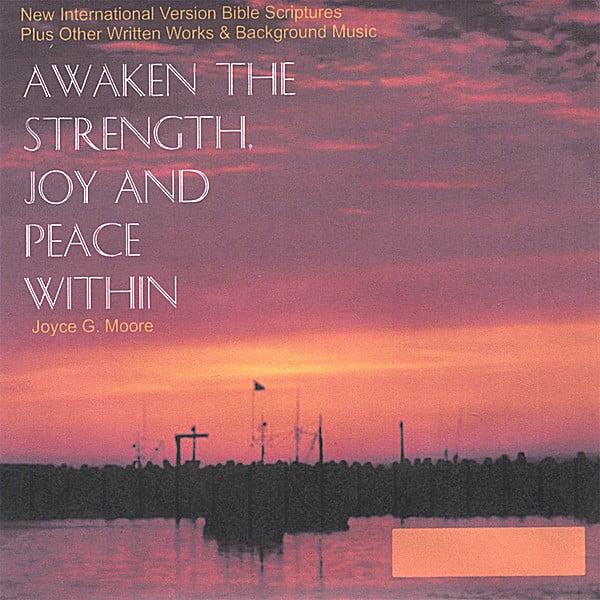 Joyce G  Moore   Awaken The Strength, Joy And Peace Within   CD Baby