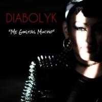 Diabolyk Me Gustas Mucho Cd Baby Music Store