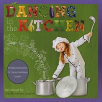 Joan Huntsberry Langford | Dancing in the Kitchen: Songs That Celebrate the Joy of Food!