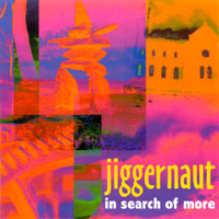 Jiggernaut | In Search of More