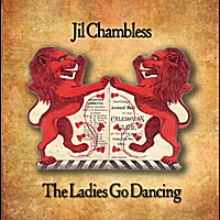 Jil Chambless | The Ladies Go Dancing