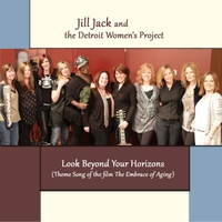"Jill Jack | Look Beyond Your Horizons (From ""The Embrace of Aging"") [feat. The Detroit Women's Project]"