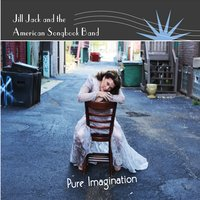 Jill Jack and the American Songbook Band | Pure Imagination