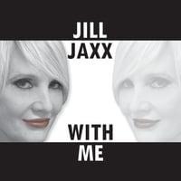 Jill Jaxx: With Me