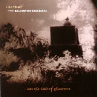 Jill Tracy and The Malcontent Orchestra | Into the Land of Phantoms