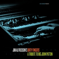 Jim Alfredson's Dirty Fingers | A Tribute to Big John Patton