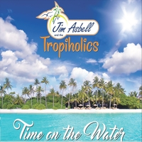 Jim Asbell and the Tropiholics | Time on the Water