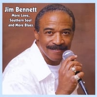 Jim Bennett | More Love, Southern Soul and More Blues