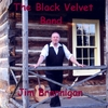 JIM BRANNIGAN: The Black Velvet Band
