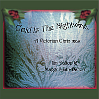 Jim Dalton & Maggi Smith-Dalton | Cold Is the Nightwind: A Victorian Christmas