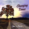 JS Meyer & David Wilkerson: Changing Times - Jim & Dave