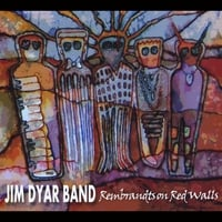 Jim Dyar Band | Rembrandts On Red Walls