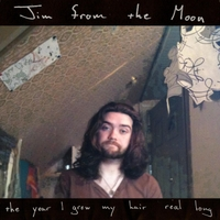 Jim from the Moon | The Year I Grew My Hair Real Long