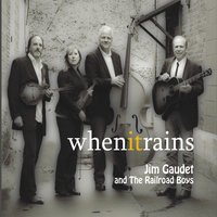 Jim Gaudet and the Railroad Boys | When It Rains